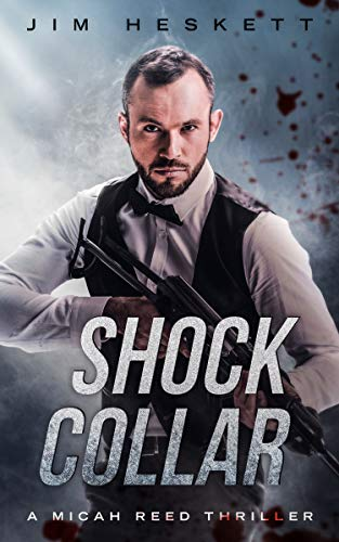 Shock Collar: A Thriller (Micah Reed Book 7)