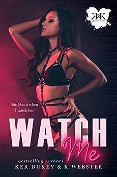 Watch Me by [Webster, K, Dukey, Ker]