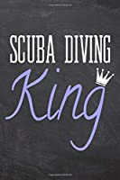 Scuba Diving King: Scuba Diving Notebook, Planner or Journal - Size 6 x 9 - 110 Dot Grid Pages - Office Equipment, Supplies & Gear -Funny Scuba Diving Gift Idea for Christmas or Birthday