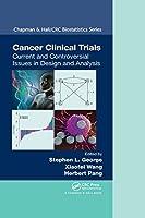Cancer Clinical Trials (Chapman & Hall/CRC Biostatistics Series)