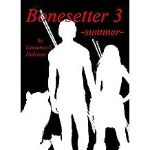Bonesetter 3 -summer- (Bonesetter series)