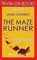 Trivia: The Maze Runner by James Smith Dashner (Trivia-on-Books) [並行輸入品]