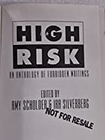 High Risk: 2An Anthology of Forbidden Writings