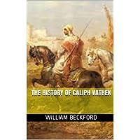 The History of Caliph Vathek (English Edition)