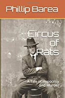 Circus of Rats: A Tale of Hypocrisy and Murder