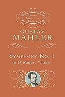 """Mahler: Symphony No. 1 in d Major: (""""Titan"""") (Dover Miniature Scores)"""