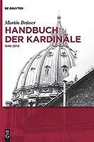 Handbuch Der Kardinale: 1846-2012 (de Gruyter Reference) (German Edition) by Martin Brauer(2014-03-17)