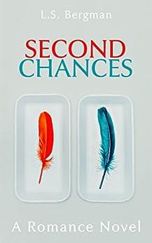 Second Chances (Love Chances Book 1) by [Bergman, L.S.]
