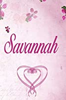 Savannah: Personalized Name Notebook/Journal Gift For Women & Girls 100 Pages (Pink Floral Design) for School, Writing Poetry, Diary to Write in, Gratitude Writing, Daily Journal or a Dream Journal.