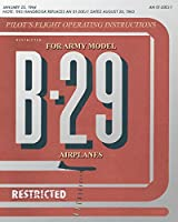 Pilot's Flight Operating Instructions for Army Model B-29 Airplanes
