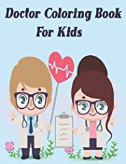 Doctor Coloring Book For Kids: A Coloring Book for Boys and Girls