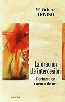 La oración de intercesión : perfume en cuenco de oro