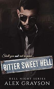 Bitter Sweet Hell (Hell Night Book 2) by [Grayson, Alex]
