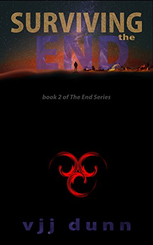 Surviving The End: Book Two In The Tale of Survival For the Remnant Left Behind (English Edition)