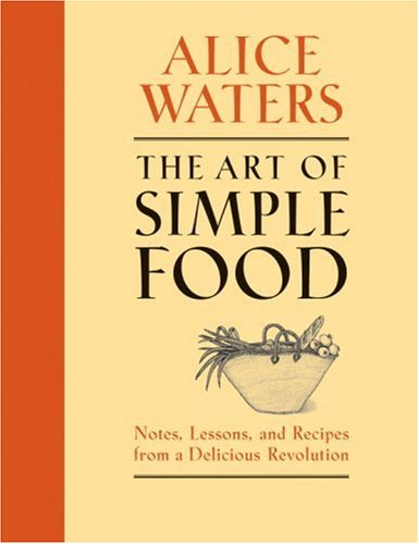The Art of Simple Food: Notes, Lessons, and Recipes from a Delicious Revolutionの詳細を見る