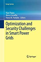 Optimization and Security Challenges in Smart Power Grids (Energy Systems)