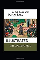 A Dream of John Ball Illustrated
