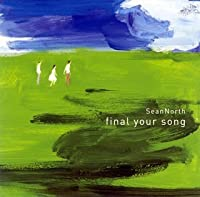 Final Your Song by Sean North (2006-08-23)