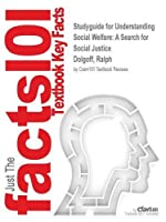 Studyguide for Understanding Social Welfare: A Search for Social Justice by Dolgoff, Ralph, ISBN 9780133884746