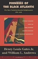 Pioneers Of The Black Atlantic: Five Slave Narratives, 1772-1815