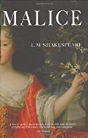 Malice: The Autobiography of the 17th Century French Courtier