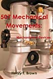 507 Mechanical Movements: Mechanisms and Devices 画像