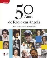 50 ANOS DE RÁDIO EM ANGOLA