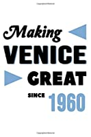 Making Venice Great Since 1960: College Ruled Journal or Notebook (6x9 inches) with 120 pages