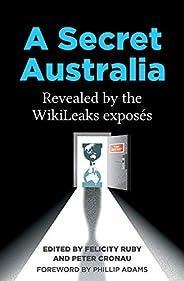 A Secret Australia: Revealed by the WikiLeaks Exposés