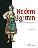 Modern FORTRAN: Building Efficient Parallel Applications