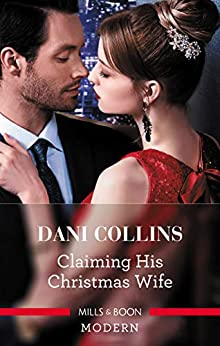 Claiming His Christmas Wife (Conveniently Wed! Book 12) by [Collins, Dani]
