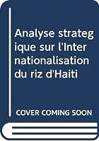 Analyse stratégique sur l'Internationalisation du riz d'Haiti