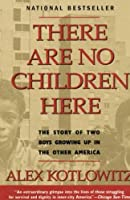 There Are No Children Here The Story Of Two Boys Growing Up In The Other America There Are No Children Here [並行輸入品]