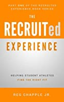 The Recruited Experience: Helping Student Athletes Find the Right Fit [並行輸入品]