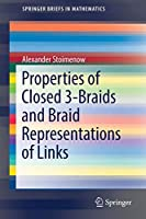 Properties of Closed 3-Braids and Braid Representations of Links (SpringerBriefs in Mathematics)
