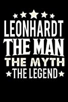 Notizbuch: Leonhardt The Man The Myth The Legend (120 linierte Seiten als u.a. Tagebuch, Reisetagebuch fuer Vater, Ehemann, Freund, Kumpe, Bruder, Onkel und mehr)