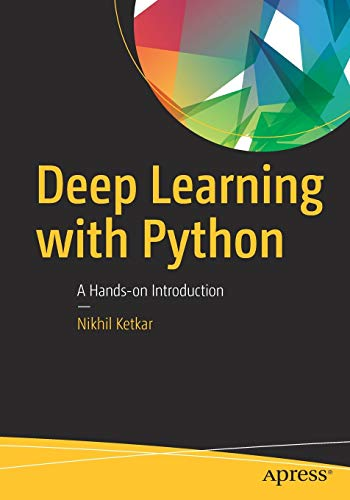 Download Deep Learning with Python: A Hands-on Introduction 1484227654