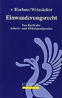 Einwanderungsrecht: Das Recht der Arbeits- und Bildungsmigration