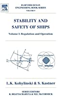 Stability and Safety of Ships Vol. 1: Regualation and Operation (Elsevier Ocean Engineering Books Vol. 9)【洋書】 [並行輸入品]