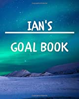 Ian's Goal Book: New Year Planner Goal Journal Gift for Ian  / Notebook / Diary / Unique Greeting Card Alternative