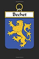 Bechet: Bechet Coat of Arms and Family Crest Notebook Journal (6 x 9 - 100 pages)