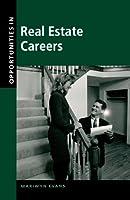 Opportunities in Real Estate Careers (Opportunities in…Series)