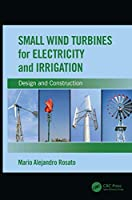 Small Wind Turbines for Electricity and Irrigation: Design and Construction