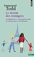 Immigration: Le Destin DES Immigres