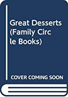 Great Desserts (Family Circle Books)