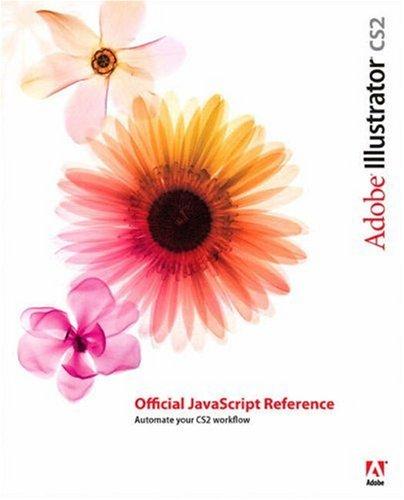 Adobe Illustrator CS2 Official JavaScript Reference (Visual Quickstart Guides)