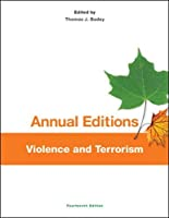 Annual Editions: Violence and Terrorism, 14/e (Annual Editions Violence and Terrorism)