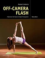 Master's Guide to Off-Camera Flash: Professional Techniques for Digital Photographers [並行輸入品]