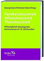 Philosophisch-theologische Kontroversen: Pantheismusstreit - Atheismusstreit - Theismusstreit