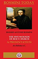 The Five Wounds of Holy Church: The Writings of Blessed Antonio Rosmini (Writtings of Blessed Antonio Rosmini)